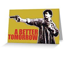 A Better Tomorrow Greeting Card