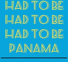 Had To Be Panama by schmaslow