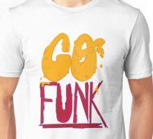 Go Funk Unisex T-Shirt
