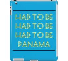 Had To Be Panama iPad Case/Skin