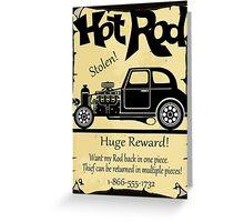 STOLEN STREET ROD....HUGE REWARD! Greeting Card
