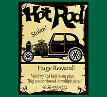 STOLEN STREET ROD....HUGE REWARD! Unisex T-Shirt