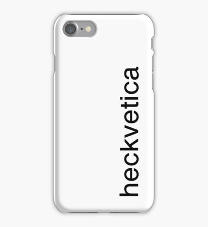 What the Heckvetica iPhone Case/Skin