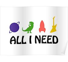 All I Need (planet, dinosaur, rocket, guitar) Poster