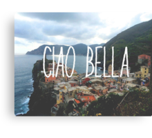 Ciao Bella and Ciao Cinque Terre Canvas Print