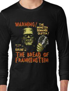 The Bread of Frankenstein Long Sleeve T-Shirt