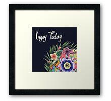 ENJOY TODAY  Framed Print
