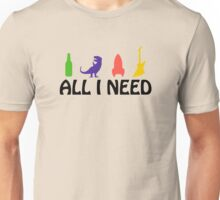 All I Need (beer, dinosaur, rocket, guitar) Unisex T-Shirt