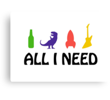 All I Need (beer, dinosaur, rocket, guitar) Canvas Print