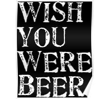 wish you were beer Poster