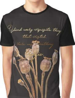 Behind every exquisite thing that existed, there was something tragic. ― Oscar Wilde, The Picture of Dorian Gray  Graphic T-Shirt