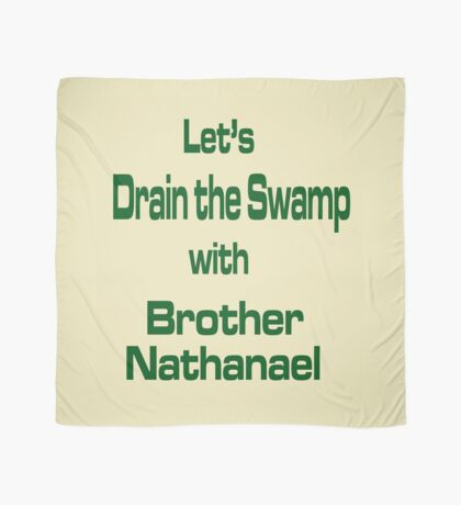 Let's Drain the Swamp with Brother Nathanael  #2 Scarf