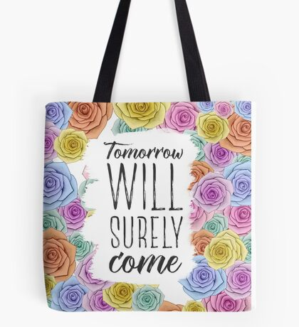 Tomorrow will come Tote Bag