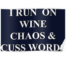 i run on wine chaos and cuss words Poster