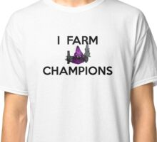 I Farm Champions - League Of Legends Classic T-Shirt