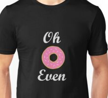 Oh Donut Even Unisex T-Shirt