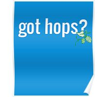 Got Hops? Home Beer Brewing Brewmaster Poster
