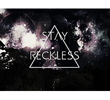 Stay Reckless Photographic Print
