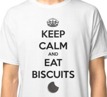 Keep Calm And Eat Biscuits Classic T-Shirt