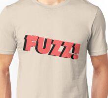 FUZZ! Unisex T-Shirt