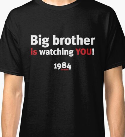 Big brother is watching YOU! Classic T-Shirt