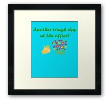 Another Tough Day At The Office Framed Print