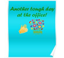 Another Tough Day At The Office Poster