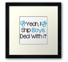 Yeah, I ship boys. Framed Print