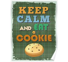 Motivational Quote Poster. Keep Calm and Eat a Cookie. Poster