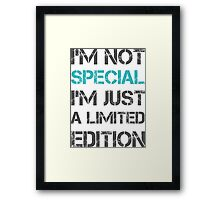 I'm not Special Just Limited Edition Sentence Saying Text Framed Print