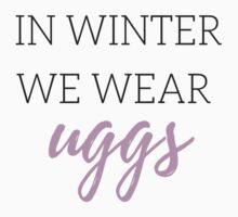 In Winter We Wear Uggs One Piece - Short Sleeve