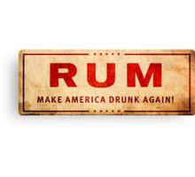 """""""Rum"""" Trump Logo - Make America Drunk Again Canvas Print"""