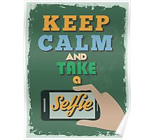 Motivational Quote Poster. Keep Calm and Take a Selfie. Poster