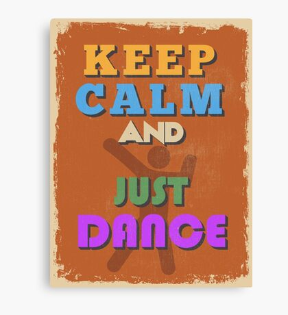 Motivational Quote Poster. Keep Calm and Just Dance. Canvas Print