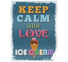 Motivational Quote Poster. Keep Calm and Love Ice Cream. Poster