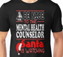 Be Nice To Mental Health Counselor Santa Watching T-Shirt Unisex T-Shirt