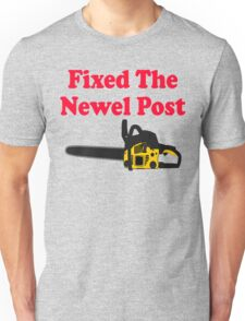 Fixed The Newel Post - Christmas Vacation Unisex T-Shirt
