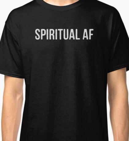 Spiritual A.F. (White Type) - Yoga Wear Classic T-Shirt