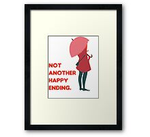 Not Another Happy Ending Framed Print