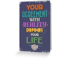 Motivational Quote Poster. Your Agreement with Reality Defines Your Life. Greeting Card