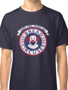 Bread and Circuses Classic T-Shirt