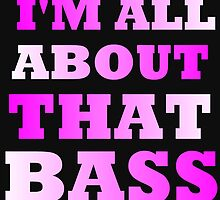 I'M ALL ABOUT THAT BASS by Divertions