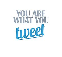 You are what you TWEET Photographic Print
