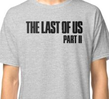 The last of us part 2 Classic T-Shirt