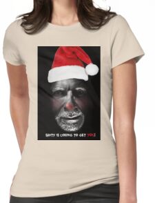Santa is coming to get you Womens Fitted T-Shirt