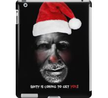 Santa is coming to get you iPad Case/Skin
