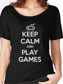 Keep Calm and Play Games Women's Relaxed Fit T-Shirt