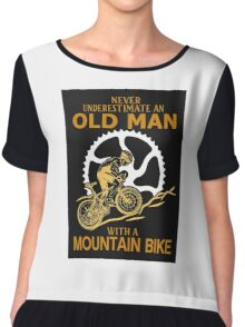 never underestimate old man with a mountain Bike Chiffon Top