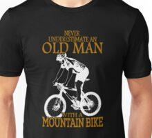 Bike never underestimate old man with a mountain Bike Unisex T-Shirt