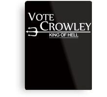 Vote Crowley - King Of Hell Metal Print